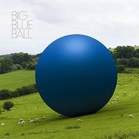 Big Blue Ball - Big Blue Ball