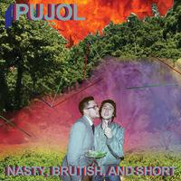 Pujol - Nasty, Brutish And Short