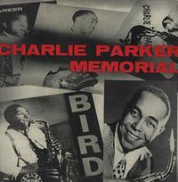 Charlie Parker - The Charlie Parker Memorial