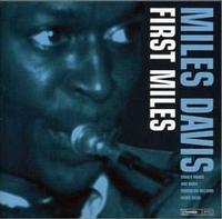 Miles Davis - First Miles