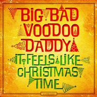 Big Bad Voodoo Daddy - It Feels Like Christmas Time