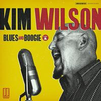 Kim Wilson - Blues And Boogie Vol. 1