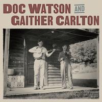 Doc Watson And Gaither Carlton - Doc Watson And Gaither Carlton