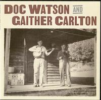 Doc Watson And Gaither Carlton - Doc Watson And Gaither Carlton -  140 / 150 Gram Vinyl Record