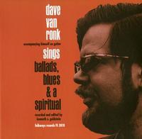 Dave Van Ronk - Ballads, Blues & A Spiritual