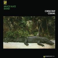 Bruce Katz Band - Crescent Crawl