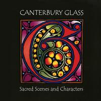 Canterbury Glass - Sacred Scenes and Characters