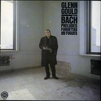 Glenn Gould - Bach: Prelude, Fughettas & Fugues