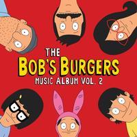 Various Artists - Bob's Burgers Music Album Vol. 2
