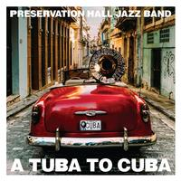 Preservation Hall Jazz Band - A Tuba To Cuba