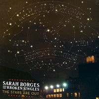 Sara Borges & The Broken Singles - The Stars Are Out