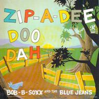 Bobb B. Soxx & The Blue Jeans - Zip-A-Dee-Doo-Dah