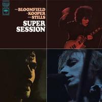 Mike Bloomfield, Al Kooper and Stephen Stills - Super Session