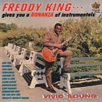 Freddy King - Freddie King Gives You A Bonanza Of Instrumentals
