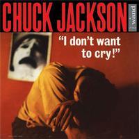 Chuck Jackson - I Don't Want To Cry