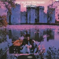 Donovan - Wear Your Love Like Heaven