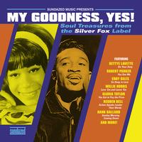 Various Artists - My Goodness, Yes! Soul Treasures From The Silver Fox Label