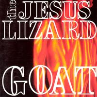 The Jesus Lizard - Goat
