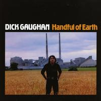 Dick Gaughan - Handful Of Earth -  200 Gram Vinyl Record