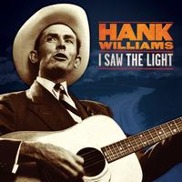Hank Williams - Hank Williams:I Saw The Light: The Unreleased Recordings