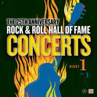 Various Artists - The Rock And Roll Hall Of Fame: 25th Anniversary Night One, Volume 1