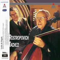 Mstislav Rostropovich & Herber Tachezi - Cello & Organ