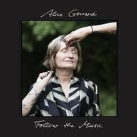 Alice Gerrard - Follow The Music