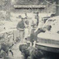 Various Artists - Remembering Mountains: Unheard Songs By Karen Dalton