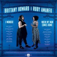 Brittany Howard (Alabama Shakes) & Ruby Amanfu - I Wonder/When My Man Comes Home -  7 inch Vinyl