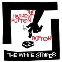 The White Stripes - The Hardest Button to Button/St. Ides Of March -  7 inch Vinyl