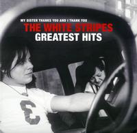 The White Stripes - My Sister Thanks You And I Thank You: The White Stripes Greatest Hits