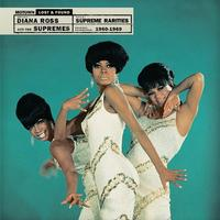 Diana Ross & The Supremes - Supreme Rarities: Motown Lost & Found