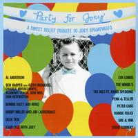 Various Artists - Party For Joey: A Sweet Relief Tribute To Joey Spampinato