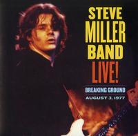 Steve Miller Band - Live! Breaking Ground August 3, 1977