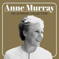 Anne Murray - The Ultimate Collection