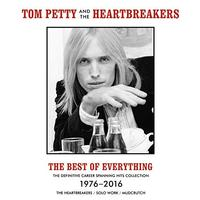 Tom Petty And The Heartbreakers - The Best Of Everything: The Definitive Career Spanning Hits Collection 1976-2016