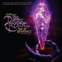 Daniel Pemberton and Samuel Sim - The Dark Crystal: Age Of Resistance, Vol. 1 & 2