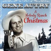 Gene Autry - A Melody Ranch Christmas