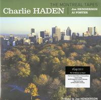 Charlie Haden, Joe Henderson, and Al Foster - The Montreal Tapes: Tribute to Joe Henderson