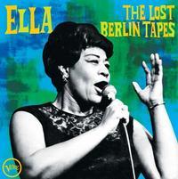 Ella Fitzgerald - Ella: The Lost Berlin Tapes -  140 / 150 Gram Vinyl Record