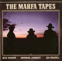 Jack Ingram, Miranda Lambert, and Jon Randall - The Marfa Tapes