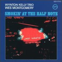Wynton Kelly Trio and Wes Montgomery - Smokin' At The Half Note