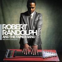 Robert Randolph & The Family Band - We Walk This Road