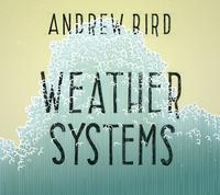 Andrew Bird - Weather Systems