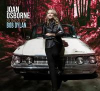 Joan Osborne - The Songs Of Bob Dylan Vol. 1