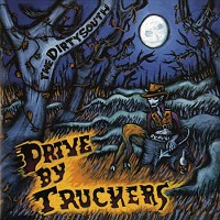 Drive By Truckers - The Dirty South