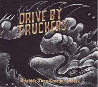 Drive By Truckers - Brighter Than Creations Dark