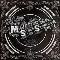 Buddy Miller - The Majestic Silver String