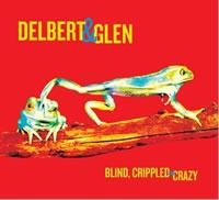 Delbert McClinton & Glen Clark Band - Blind, Crippled & Crazy