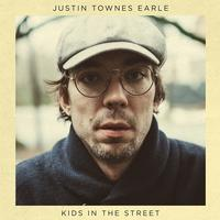 Justin Townes Earle - Kids In The Street -  140 / 150 Gram Vinyl Record